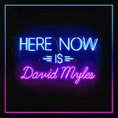 Here Now by David Myles