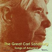 The Great Carl Sandburg: Songs Of America by Carl Sandburg