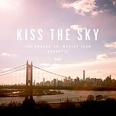 Kiss The Sky (feat. Wyclef Jean) (Acoustic) by The Knocks