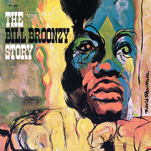 The Bill Broonzy Story by Big Bill Broonzy