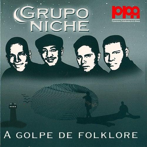 A Golpe De Folklore by Grupo Niche