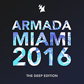 Armada Miami 2016 (The Deep Edition) by Various Artists