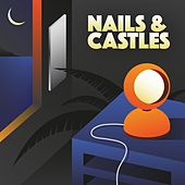 Nails and Castles by the Nails