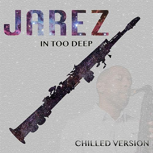 In Too Deep (Chilled Version) by Jarez