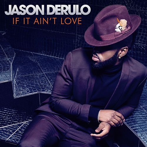 If It Ain't Love von Jason Derulo