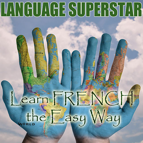 Learn French the Easy Way by Language Superstar