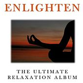Enlighten: The Ultimate Relaxation Album by Various Artists