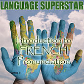 Introduction to French Pronunciation by Language Superstar