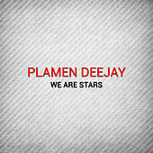 We Are Stars by Plamen Deejay