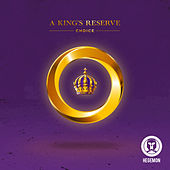 A King's Reserve - Single by Choice