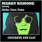Concrete and Clay (feat. Dinho Ouro Preto) by Marky Ramone