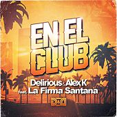 En el Club (feat. La Firma Santana) by Delirious