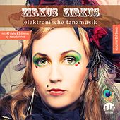 Zirkus Zirkus, Vol. 13 - Elektronische Tanzmusik by Various Artists