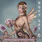 Body Art 6 (25 Erotic Lounge and Chill-House Tracks) by Various Artists