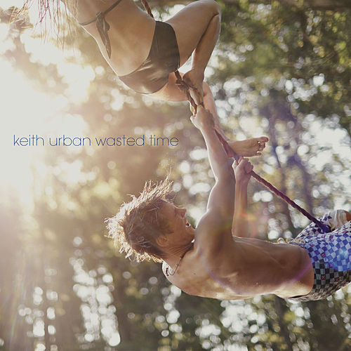 Wasted Time by Keith Urban
