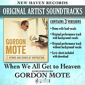 When We All Get to Heaven (Performance Tracks) by Gordon Mote