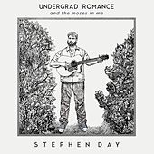 Undergrad Romance and the Moses in Me by Stephen Day