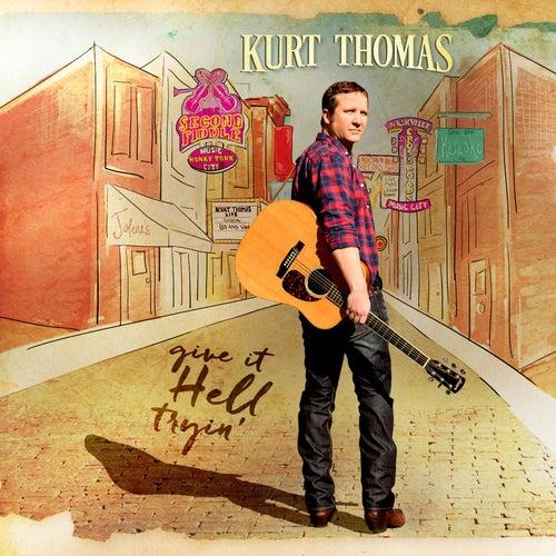 Give It Hell Tryin' by Kurt Thomas