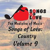 Songs of Love: Country, Vol. 9 by Various Artists