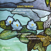 Thirion: Trio pour piano, violon et violoncelle & Quatuor à cordes by Various Artists