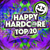Happy Hardcore Top 20 by Various Artists