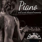 The Night: Piano and Sweet Classical Moments by Various Artists