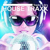 House Traxx (Tracks 4 DJ's) by Various Artists