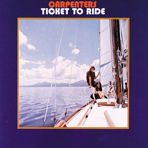 Ticket To Ride by The Carpenters