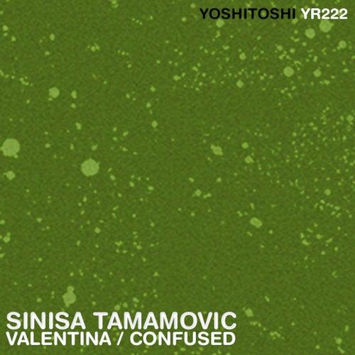 Valentina / Confused - Single by Sinisa Tamamovic