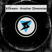 Another Dimension by X-Dream