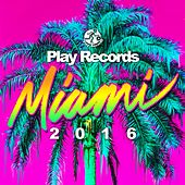 Play Records Miami 2016 - EP by Various Artists