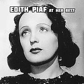 Edith Piaf at Her Best von Edith Piaf