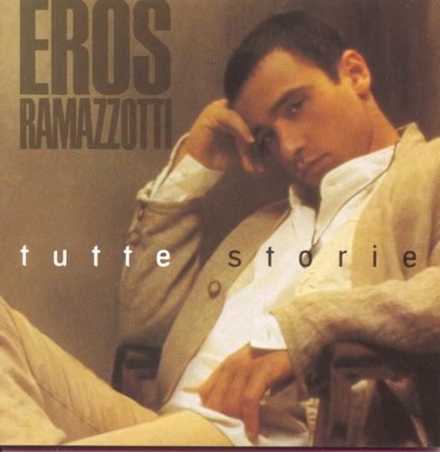Tutte Storie (Italian) by Eros Ramazzotti