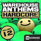 Warehouse Anthems: Hardcore, Vol. 12 - EP by Various Artists