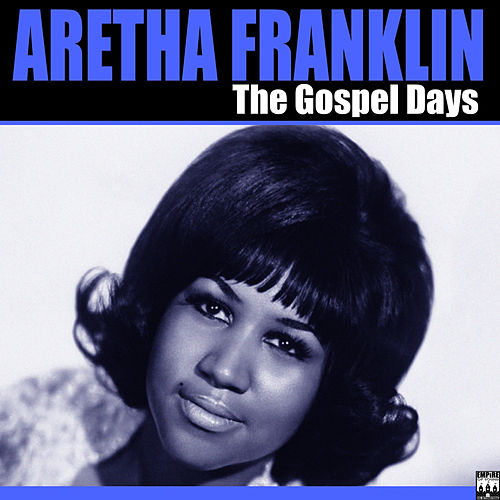 The Gospel Days by Aretha Franklin