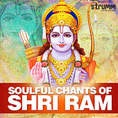 Soulful Chants of Shri Ram by Various Artists