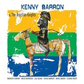 Kenny Barron & The Brazilian Knights by Kenny Barron