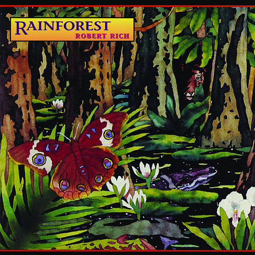 Rainforest by Robert Rich