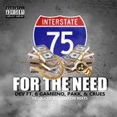 For the Need (feat. B Gambino, Pakk & Crues) by Dev