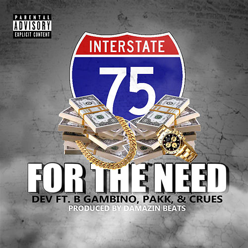 For the Need (feat. B Gambino, Pakk & Crues) by Dev