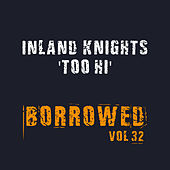Too Hi by The Inland Knights