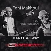 Dance & Sway (New Dynamic Mix) by Toni Makhoul