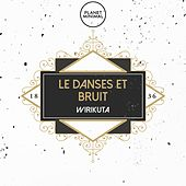 Wirikuta by Le Danses Et Bruit