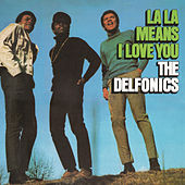 La La Means I Love You (Expanded Version) by The Delfonics