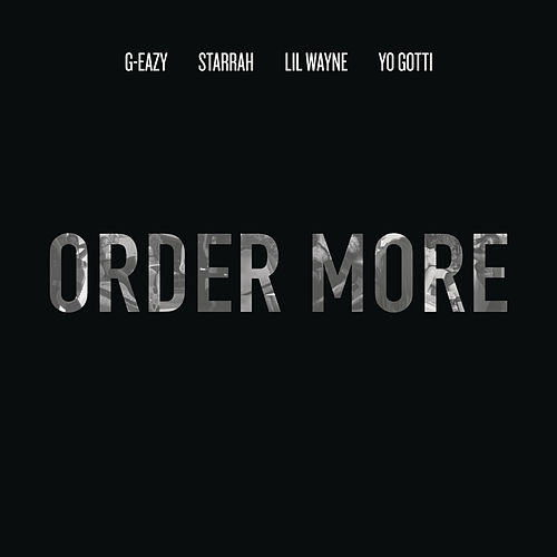 Order More by G-Eazy
