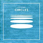 Circles by Luv Machine