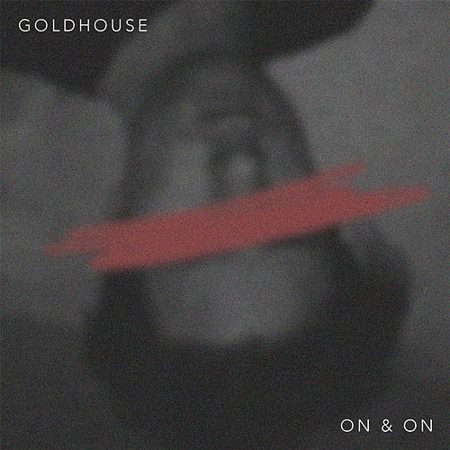 On & On by Goldhouse
