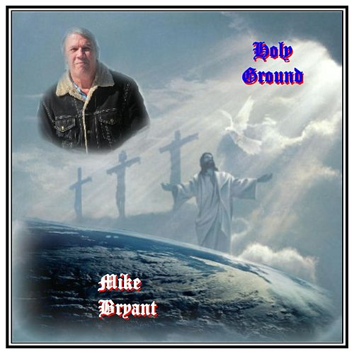 Holy Ground by Mike Bryant
