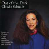 Out Of The Dark/New Goodbyes, Old Hellos by Claudia Schmidt