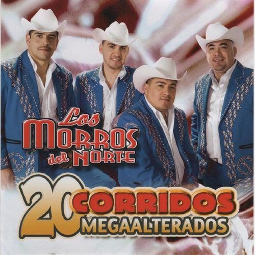 20 Corridos Megaalterados by Los Morros Del Norte